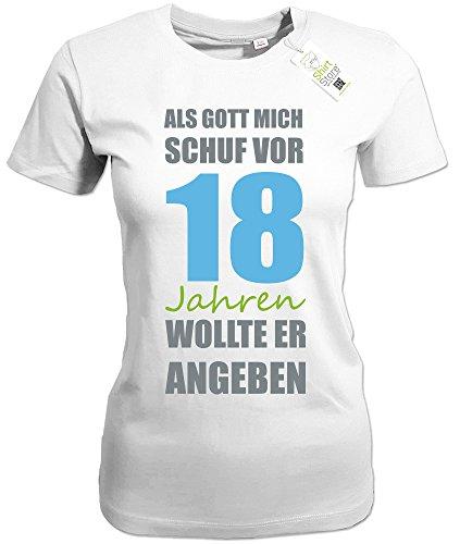 ALS GOTT MICH SCHUF VOR 18 JAHREN WOLLTE ER ANGEBEN - DELUXE - GEBURTSTAG - Weiss - WOMEN T-SHIRT by Jayess Gr. XL