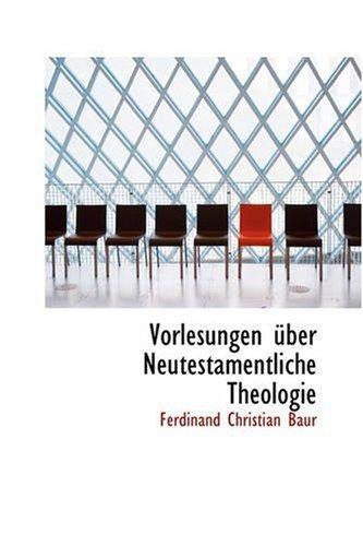 Vorlesungen über neutestamentliche Theologie.
