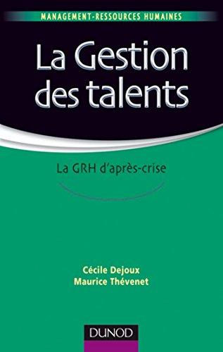 La gestion des talents : La GRH d'après-crise (Management - Ressources humaines)