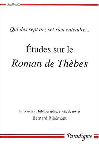 Etudes sur le Roman de Thèbes. Qui des sept arz set rien entendre.