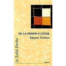 De la prison à l'éveil