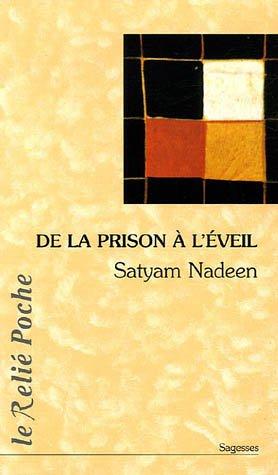 De la prison à l'éveil par Satyam Nadeen