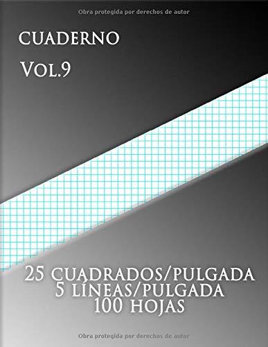 Cuaderno Vol.9 , 25 cuadrados/pulgada 5 líneas/pulgada 100 hojas: (grande, 8,5 x 11) Papel cuadriculado con cinco líneas por pulgada en papel tamaño ... tiene cinco líneas azul agua cada pulgada.
