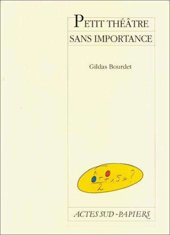 Petit théâtre sans importance : [Théâtre national de Marseille-La Criée, 12 novembre 1996]