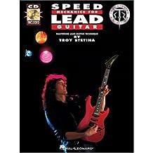 [(Speed Mechanics for Lead Guitar )] [Author: Troy Stetina] [Nov-2007]