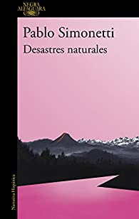 Desastres naturales par Pablo Simonetti