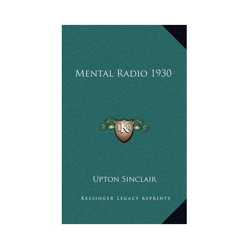 [(Mental Radio 1930)] [By (author) Upton Sinclair] published on (September, 2010)