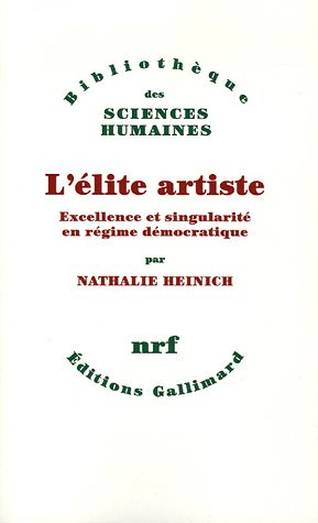 L'élite artiste: Excellence et singularité en régime démocratique