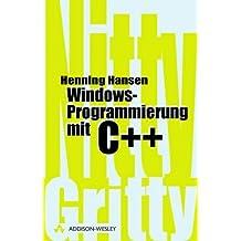 Windows-Programmierung mit C++ . (Sonstige Bücher AW)