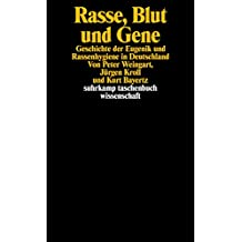 Rasse, Blut und Gene: Geschichte der Eugenik und Rassenhygiene in Deutschland (suhrkamp taschenbuch wissenschaft)