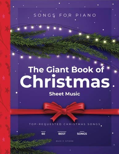 The Giant Book of Christmas Sheet Music: 60 Top-Requested Christmas Songs For Piano por Music Store