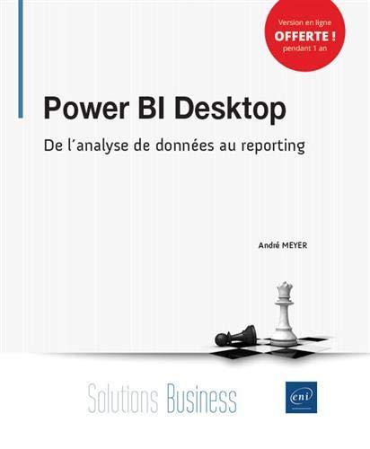 Power BI Desktop - De l'analyse de données au reporting par  André MEYER