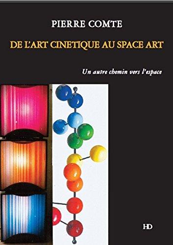 De l'art cinétique au Space Art : Un autre chemin vers l'espace