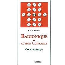 Radionique et action à distance : Cours pratique