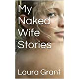 My Naked Wife Stories (English Edition)