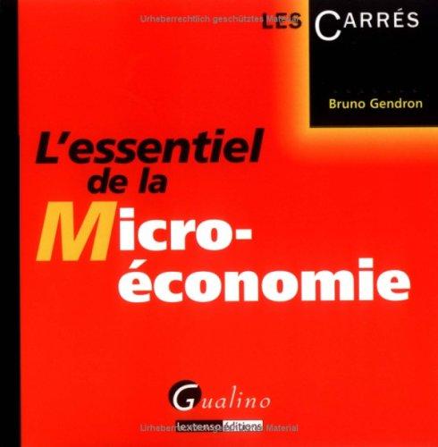 L'essentiel de la micro-économie par Bruno Gendron