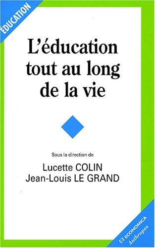 L'éducation tout au long de la vie par Lucette Colin, Jean-Louis Le Grand, Collectif