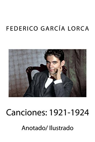 Canciones: 1921-1924: anotado/ilustrado