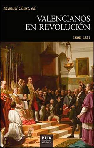 Valencianos en revolución: 1808-1821