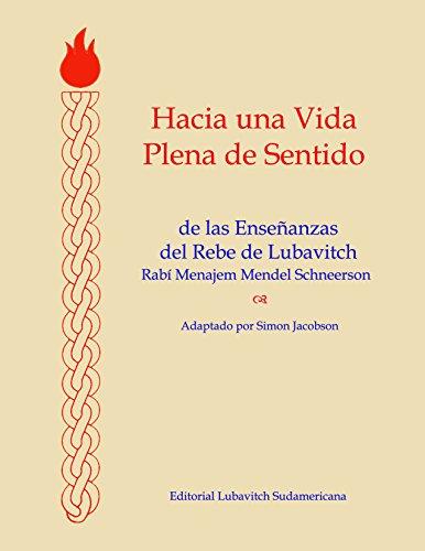 Hacia Una Vida Plena De Sentido: De Las Enseñanzas Del Rebe De Lubavitch por Simon Jacobson