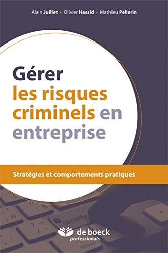 Grer les risques criminels en entreprise: Stratgies et comportements pratiques