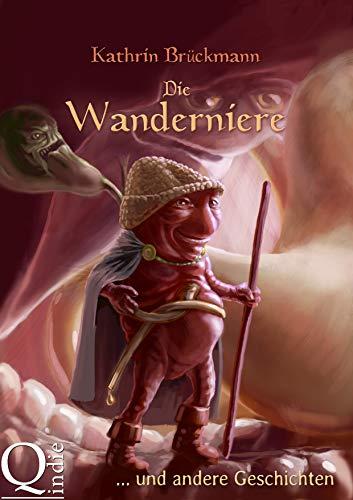Die Wanderniere: ... und andere Geschichten