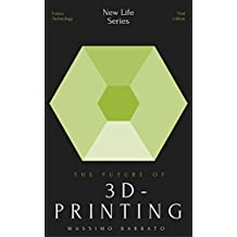 The Future of 3D-Printing (New Life Series)