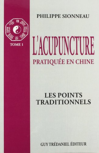L'acupuncture, Tome 1 : Les points traditionnels