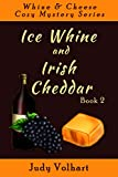 Ice Whine and Irish Cheddar by Judy Volhart front cover