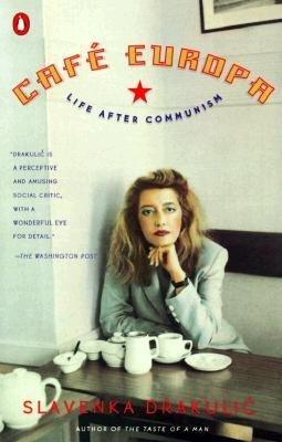 [(Cafe Europa: Life after Communism)] [Author: Slavenka Drakulic] published on (April, 2001)