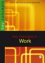 Key Concepts in Work (SAGE Key Concepts series)