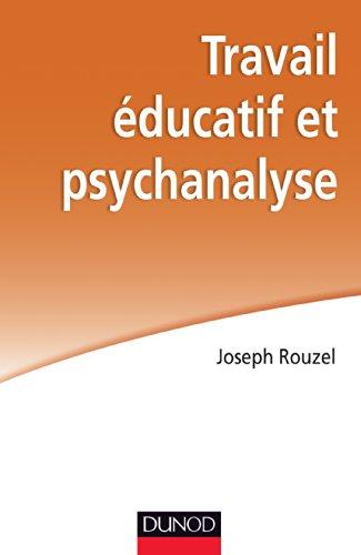 Travail éducatif et psychanalyse par Joseph Rouzel