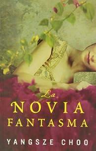 La Novia Fantasma par Yangsze Choo