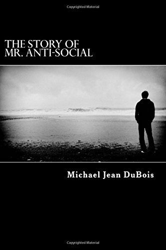 The Story of Mr. Anti-Social