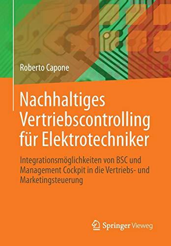 Nachhaltiges Vertriebscontrolling für Elektrotechniker: Integrationsmöglichkeiten von BSC und Management Cockpit in die Vertriebs- und Marketingsteuerung
