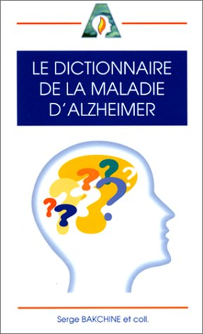 Le dictionnaire de la maladie d'Alzheimer
