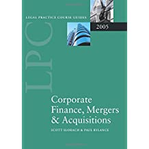 Corporate Finance, Mergers & Acquisitions 2005 (Blackstone Legal Practice Course Guide) (Blackstone Legal Practice Course Guides)