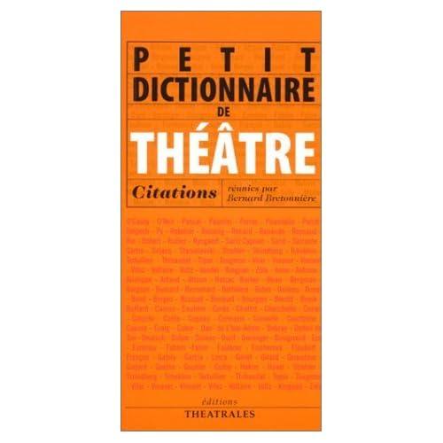 Petit dictionnaire de Théâtre de Bernard Bretonnière (4 mai 2001) Broché
