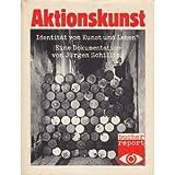Aktionskunst. Identität von Kunst und Leben? Eine Dokumentation (Bucher report, Band 2)