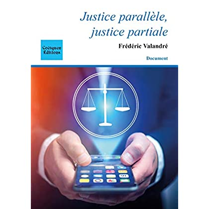 Justice parallèle, justice partiale (Document)