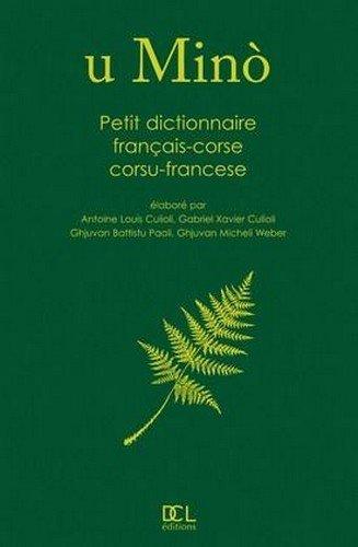Petit Dictionnaire Français-Corse Corse-Français U Mino (Ne) de Antoine-Louis Culioli (4 juin 2010) Relié