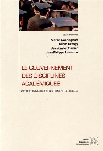 Le gouvernement des disciplines académiques. Acteurs, dynamiques, instruments, échelles