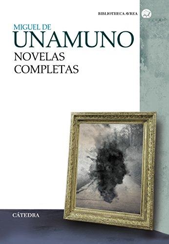 Novelas completas (Bibliotheca Avrea) por Miguel de Unamuno