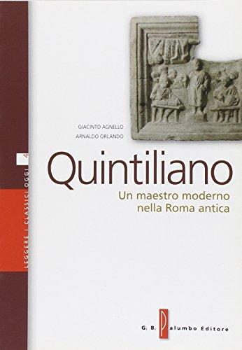 Quintiliano. Un maestro moderno nella Roma antica. Per i Licei e gli Ist. magistrali. Con espansione online