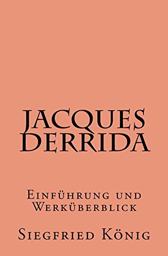 Jacques Derrida - Einführung und Werküberblick