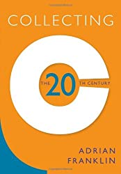 Collecting The 20Th Century by Adrian Franklin (2009-12-30)