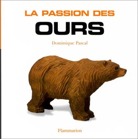 La passion des ours par Dominique Pascal