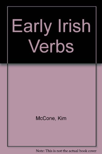 Early Irish Verbs by Kim McCone (1997-08-06)