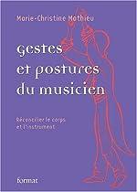 Gestes et postures du musicien - Réconcilier le corps et l'instrument de Marie-Christine Mathieu