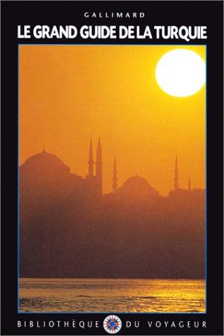 Le Grand Guide de la Turquie 2000 par Bibliothèque du Voyageur